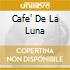 CAFE' DE LA LUNA