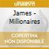 James - Millionaires