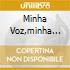 MINHA VOZ,MINHA VIDA