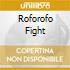 ROFOROFO FIGHT