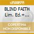 BLIND FAITH Lim. Ed.+ Bonus Traks
