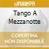 TANGO A MEZZANOTTE