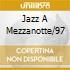 JAZZ A MEZZANOTTE/97