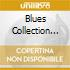Blues Collection (The)