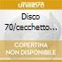 DISCO 70/CECCHETTO NEW EDITION