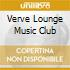 VERVE LOUNGE MUSIC CLUB