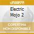 ELECTRIC MOJO 2