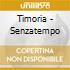 Timoria - Senzatempo