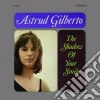 Astrud Gilberto - The Shadow Your Smile