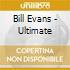 ULTIMATE BILL EVANS