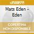 Mats Eden - Eden