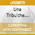 UNA TRIBU'CHE BALLA(RIMAST.DIGIPAK)