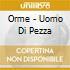 UOMO DI PEZZA(RIMAST.DIGIPAK)
