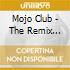 Mojo Club - The Remix Album 2