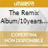THE REMIX ALBUM/10YEARS MOJO CLUB