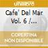 Cafe' Del Mar Vol. 6