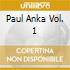 PAUL ANKA VOL. 1