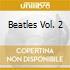 BEATLES VOL. 2