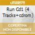 RUN CD1 (4 TRACKS+CDROM)