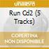 RUN CD2 (5 TRACKS)