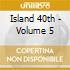 Island 40th - Volume 5