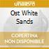 OST WHITE SANDS