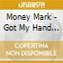 Money Mark - Got My Hand In Your Head