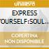 EXPRESS YOURSELF:SOUL (BOX4cd)