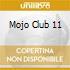 Mojo Club 11