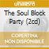 THE SOUL BLOCK PARTY (2CD)