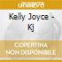 Kelly Joyce - Kj