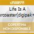 LIFE IS A ROLLERCOASTER(DIGIPAK+FOTO