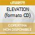 ELEVATION (formato CD)