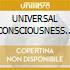 UNIVERSAL CONSCIOUSNESS (spec.ed.)