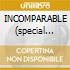 INCOMPARABLE (special ed.)