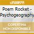 Poem Rocket - Psychogeography