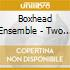 Boxhead Ensemble - Two Brothers