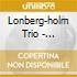CD - LONBERG-HOLM TRIO - VALENTINE FOR FRED KATZ