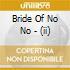 CD - BRIDE OF NO NO - II