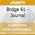 Bridge 61 - Journal