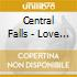 CD - CENTRAL FALLS - LOVE AND EASY LIVING