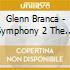 Glenn Branca - Symphony 2 The Peak Of The Sacred