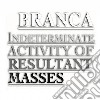Glenn Branca - Indeterminate Activity Of Resultant Mass