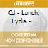 CD - LUNCH, LYDIA - TEENAGE JESUS & THE JERKS - EVERYTHINGS