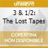 3 & 1/2: THE LOST TAPES