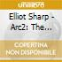 Elliot Sharp - Arc2: The Seventies