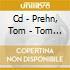 CD - PREHN, TOM - TOM PREHN