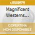 The Magnificent Westerns  (4 Cd)