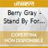 Berry Gray - Stand By For Action!