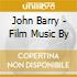John Barry - Film Music By